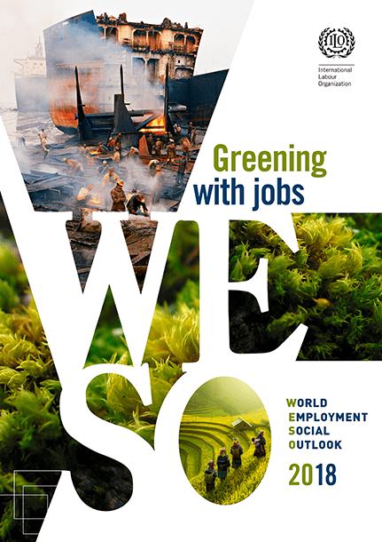 ILO 2018 Greening with Jobs